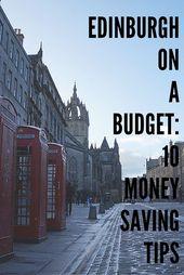 Mit einem Budget nach Edinburgh reisen: 10 Geld sp…