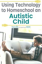 Using Technology to Homeschool an Autistic Child – Techie Homeschool Mom