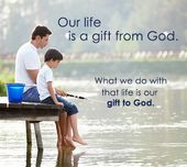 Believe.com - Our life is a gift from God. What we do with that ...