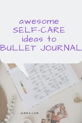 Self-Care Ideas To List In Your Bullet Journal – BULLET JOURNAL Inspiration