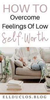 Das Geheimnis über kommende Gefühle von niedrigem Selbstwert – glücklich leben – Mindful Living