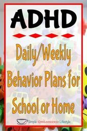 ADHD: Every day and Weekly Habits Plans for Faculty or Residence