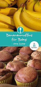 Bananenmuffins ohne Zucker   – Babybrei