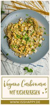 Carbonara végétalien avec pois chiches – délicieux, crémeux et en bonne santé   – # Lecker ~ Vegan & Veggie