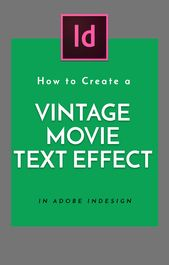 Illustrator Shortcuts  How to Create a #Vintage #Movie #Text #Effect in #Adobe #InDesign
