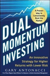 Pdf Download Dual Momentum Investing An Innovative Strategy For