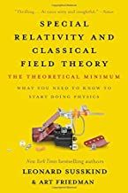 Download Pdf Special Relativity And Classical Field Theory The Theoretical Minimum Free Epub Mobi Ebooks Special Relativity Physics Books Leonard Susskind