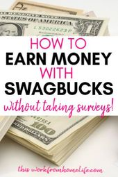 10 Ways To Earn Money With Swagbucks
