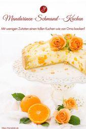 Omas Mandarinen Schmand Kuchen Rezept – Bloggerfrühling