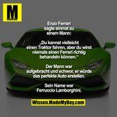 """Enzo Ferrari sagte einmal zu einem Mann: """"Sie können vielleicht einen Traktor für …   – Sprüche"""