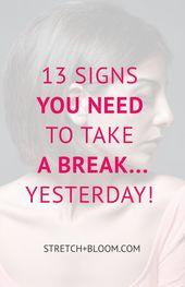 13 Zeichen, die Sie brauchen eine Pause … Gestern – Work Life Balance: 21 DAY FLOW CHALLENGE ⎥ Less Stress, More Joy