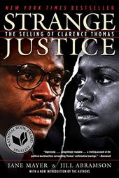 Strange Justice The Selling Of Clarence Thomas By Jane M Https Www Amazon Com Dp 1631682040 Ref Cm Sw R Pi Dp Clarence Thomas Jane Mayer Political Books