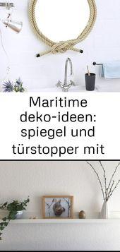 Maritime deko-ideen: spiegel und türstopper mit tau – #dekoideen #fliesenspiegel #maritime #mit #s 2