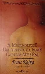 A Metamorfose Um Artista Da Fome Carta A Meu Pai De Franz Kafka
