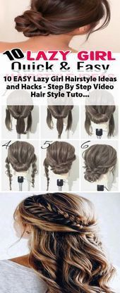 10 Easy Lazy Girl Hairstyle Ideas And Hacks Step By Step Video Hair Style Tuto Easy Easy Girl Hack In 2020 Lazy Girl Hairstyles Hair Styles Lazy Girl