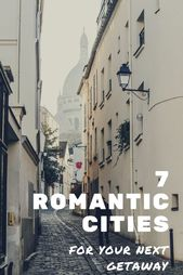 7 of the Most Romantic Cities within the World