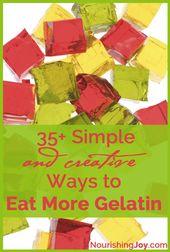 35+ Simple Ways to Eat More Gelatin 1