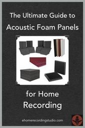 The Ultimate Guide to Acoustic Foam Panels for Home Recording