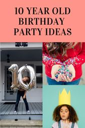 Creative 10 Year Old Birthday Party Ideas Including Birthdays For Boys Party Themes Girls Birthday Party Themes Birthday Photoshoot Ideas Boys 10 Year Old Boy