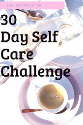 30 Tage Self Care Challenge   – Self Development and self care