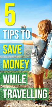 These 5 Ideas Will Assist You Save Cash Whereas Travelling