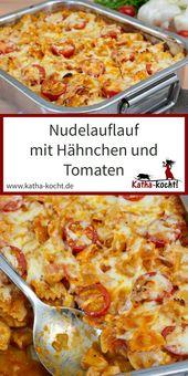 Nudelauflauf mit Huhn und Tomate-Mozzarella – Katha-kocht!