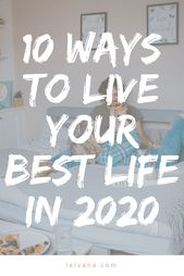 10 Ways to Live Your Best Life In 2020 – 2020