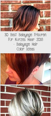 30 Best Balayage Hairstyles For Short Hair 2018 – Balayage Hair Color Ideas
