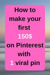 So machen Sie Ihre ersten 150 $ auf Pinterest mit 1 viralen Pin.   – #sidehustles #careerhacks