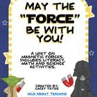 Magnetic Forces-May the Force Be With You-Math, Literacy and Science