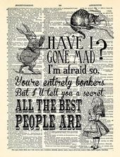 I Have Gone Mad Quotes Alice in Wonderland Art Print Vintage Book Print Alice POSTER Dictionary Page Collage Wall Decor Book Wall Art 348th