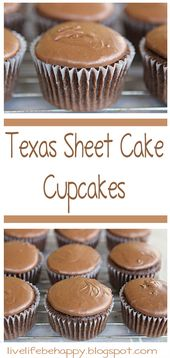 Live Life Be Happy: Texas Sheet Cake Cupcakes