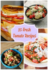 25 Fresh Tomato Recipes that will help to use up t…