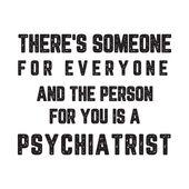 Schauen Sie sich diese großartige & # 39; Person + für + Sie + ist + ein + Psychiater & # 39; Design auf @Tee … – Quotes