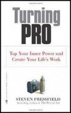 Steven Pressfield Turning Pro Tap Your Inner Power And Create Your Life S Work Knigi Vojna Biznes