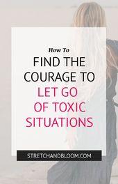 7 Schritte, um den Mut zu finden, eine toxische Situation hinter sich zu lassen – Personal Growth