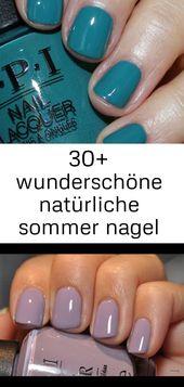 30+ schöne natürliche Sommer Nagelfarbe entwirft Ideen #color #designs #new … – Nagelidee 8   – Nagel