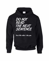 Adult Hoodie Do Not Read The Next Sentence Funny T…