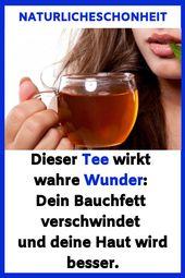 Dieser Tee wirkt Wunder: Ihr Bauchfett verschwindet und Ihre Haut …   – Gesundheit