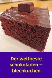 Der beste Schokoladenkuchen der Welt   – Backen