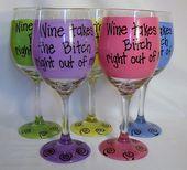 Wein nimmt das B direkt aus mir heraus Funny Wine von FunnyWineGlasses, 9,99 $ – *painted glasses*