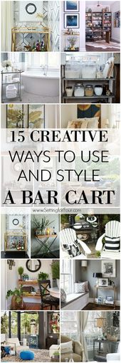 15 Creative Ways To Use and Style A Bar Cart!