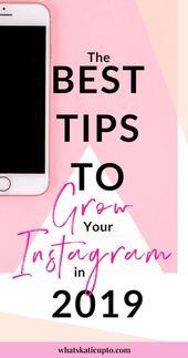 Best Tips to Grow your Instagram in 2019