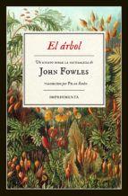 Publicada Por Primera Vez En 1979 El árbol Una De Las Pocas Obras En Las Que El Novelista John Fowles Exploró El Género John Fowles John Book Cover Design