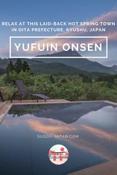 Yufuin Onsen Japan Relax at this laid-back hot sp…
