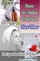 DIY Homemade Face Toners Perfect for Normal and Dry Skin