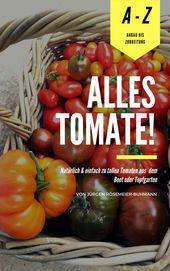 """Mein Leitfaden für den Anbau von Tomaten. Von der """"Aussaat nach rechts …   – Alles rund um die Anzucht von Gemüse, Tomaten, Paprika und Co."""