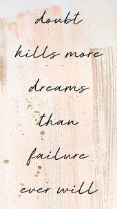 Zweifel zerstören mehr Träume, als Niederlagen es je werden