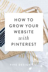 How to Grow Your Website with Pinterest // Five Design Co.