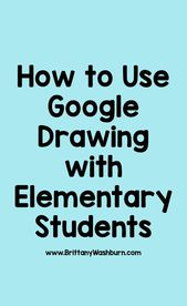 How to use Google Drawing with Elementary Students